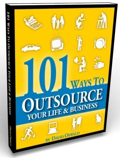 Cover or 101 Ways to Outsource Your Life and Business